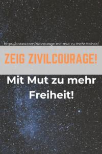Zivilcourage Mit Mut zu mehr Freiheit