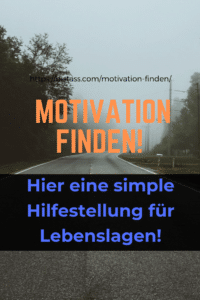 Motivation finden, hier eine simple Hilfestellung für alle Lebenslagen